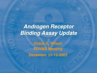 Androgen Receptor Binding Assay Update