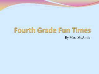 Fourth Grade Fun Times
