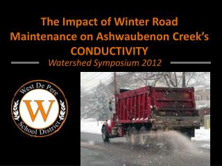 The Impact of Winter Road Maintenance on  Ashwaubenon  Creek's CONDUCTIVITY