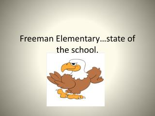 Freeman Elementary�state of the school.