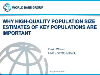 WHY HIGH-QUALITY POPULATION SIZE ESTIMATES OF KEY POPULATIONS ARE IMPORTANT