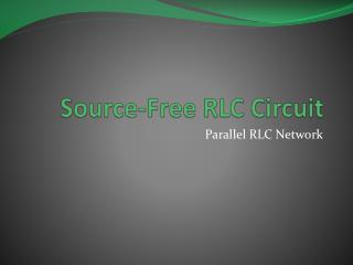 Source-Free RLC Circuit