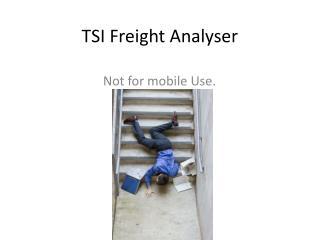 TSI Freight Analyser