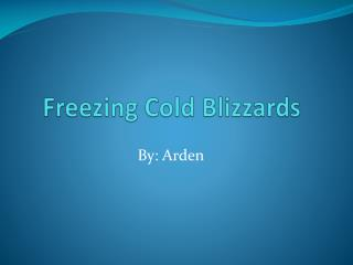 Freezing Cold Blizzards