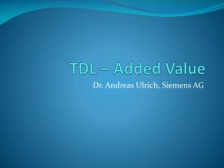 TDL –  Added  Value