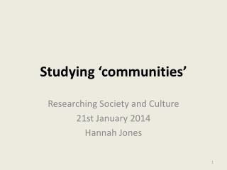 Studying 'communities'