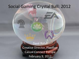 Social Gaming Crystal Ball: 2012