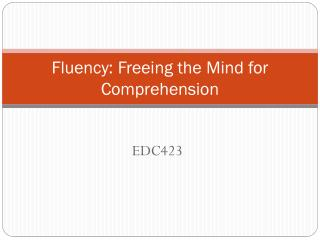 Fluency: Freeing the Mind for Comprehension