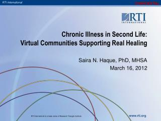 Chronic Illness in Second Life: Virtual Communities Supporting Real Healing