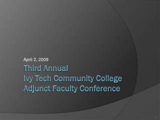 Third Annual  Ivy Tech Community College Adjunct Faculty Conference