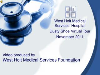 Video produced by West Holt Medical Services Foundation