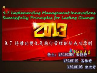 9.7 Implementing Management Innovations Successfully Principles for Lasting Change