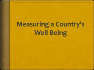 Measuring a Country's Well Being