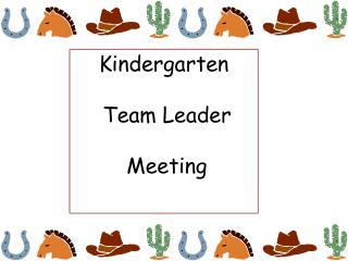 Kindergarten  Team Leader  Meeting