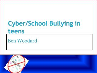 Cyber/School Bullying in teens