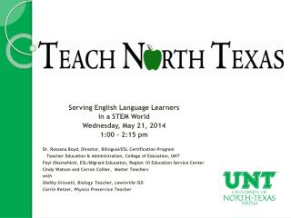 Serving English Language Learners In a STEM World Wednesday, May 21, 2014 1:00 – 2:15 pm