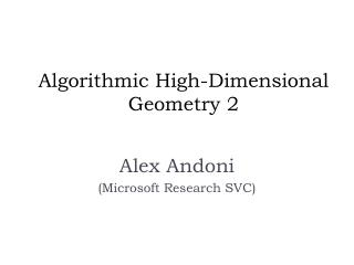 Algorithmic High-Dimensional Geometry 2