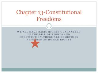Chapter 13-Constitutional Freedoms