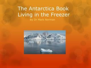 The Antarctica Book       Living in the Freezer