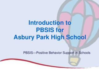 Introduction to  PBSIS for  Asbury Park High School