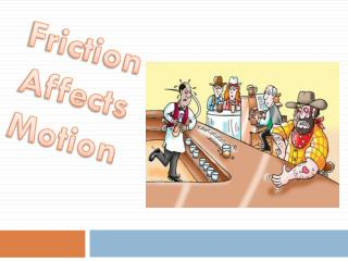 Friction Affects Motion