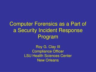 Computer Forensics as a Part of a Security Incident Response Program