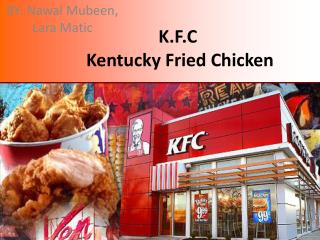 K.F.C   Kentucky Fried Chicken