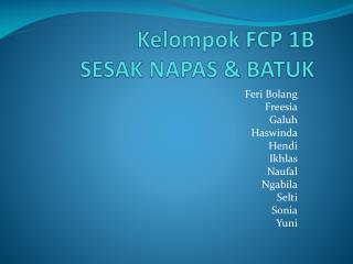 Kelompok  FCP 1B SESAK NAPAS & BATUK