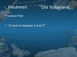 "Freshmen		 "" Old Testament"