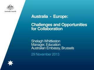 Australia  -  Europe: Challenges and Opportunities for Collaboration