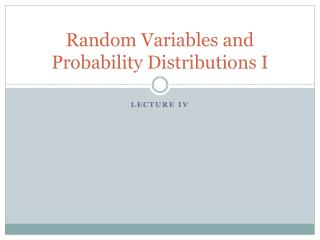 Random Variables and Probability Distributions I
