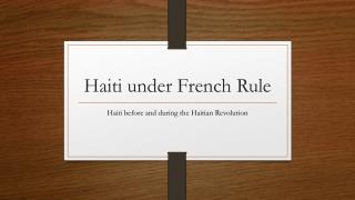 Haiti under French Rule