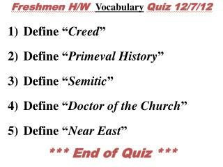 Freshmen H/W  Vocabulary Quiz 12/7/12