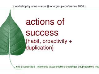 Actions of success {habit, proactivity  duplication}