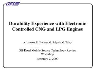 Durability Experience with Electronic Controlled CNG and LPG Engines