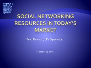 Social Networking resources in today's market