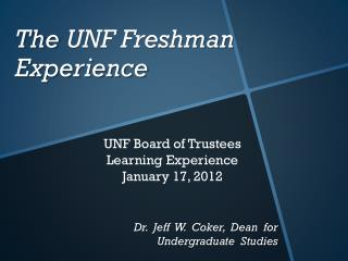 The  UNF Freshman      Experience
