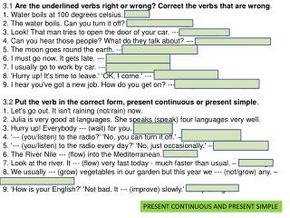 3.1  Are the underlined verbs right or wrong? Correct the verbs that are wrong .