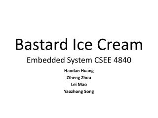 Bastard Ice Cream Embedded System CSEE 4840