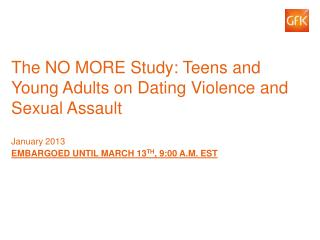 The NO  More  Study: Teens and Young Adults on Dating Violence and Sexual Assault