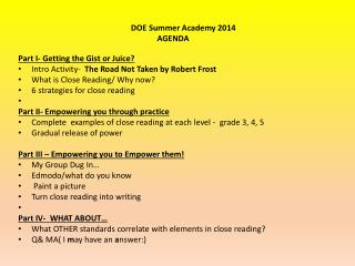 Part  I- Getting the Gist or Juice?  Intro Activity-   The Road Not Taken by Robert  Frost