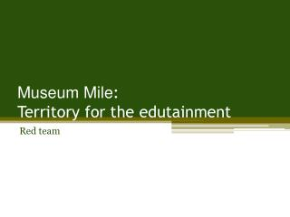 Museum Mile : Territory for the edutainment