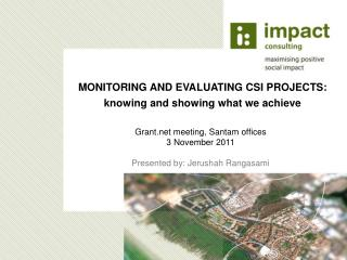 MONITORING AND EVALUATING CSI PROJECTS: knowing and showing what we achieve