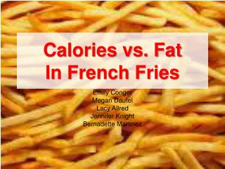 Calories vs. Fat  In French Fries