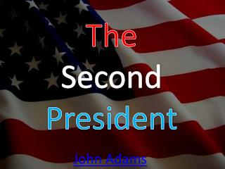 The  Second  President