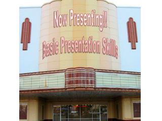 Now Presenting!! Basic Presentation Skills