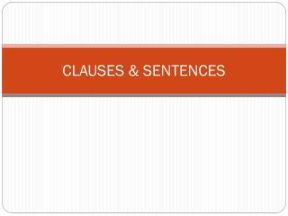 CLAUSES & SENTENCES