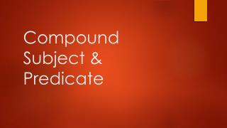 Compound Subject & Predicate