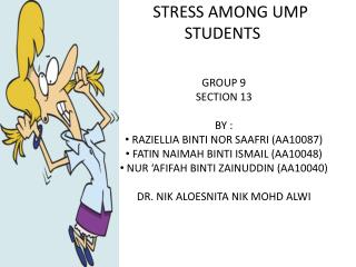 STRESS AMONG UMP STUDENTS