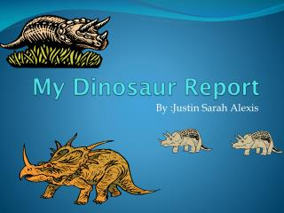 My Dinosaur Report